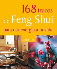 Libro 168 TRUCOS DE FENG SHUI PARA DAR ENERGIA A TU VIDA