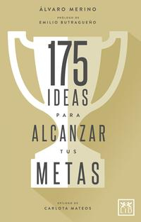 Libro 175 IDEAS PARA ALCANZAR TUS METAS