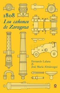 Libro 1808. LOS CAÑONES DE ZARAGOZA