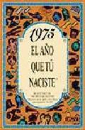 Libro 1975 EL AÑO QUE TU NACISTE