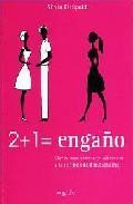 Libro 2 + 1 = ENGAÑO. CLAVES PARA DETECTAR SOBREVIVIR A LA INFIDELIDAD MASCULINA Y FEMENINA