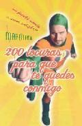 Libro 200 LOCURAS PARA QUE TE QUEDES CONMIGO