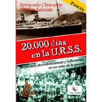 Libro 20000 DIAS EN LA URSS: RECUERDOS, DESCUBRIMIENTOS Y REFLEXIONES D E UN NIÑO DE LA GUERRA