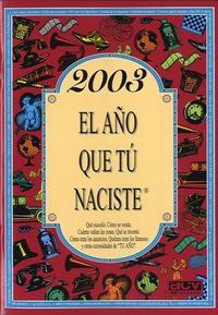 Libro 2003 EL AÑO QUE TU NACISTE