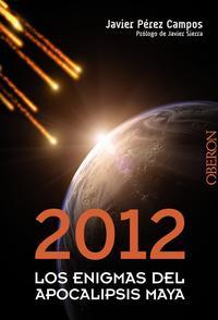 Libro 2012: LOS ENIGMAS DEL APOCALIPSIS MAYA