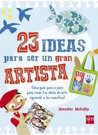 Libro 23 IDEAS PARA SER UN GRAN ARTISTA