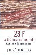 Libro 23-F: LA HISTORIA NO CONTADA: CASO TEJERO, 25 AÑOS DESPUES