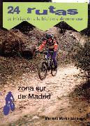 Libro 24 RUTAS DE INICIACION A LA BICICLETA DE MONTAÑA: ZONA SUR DE MAD RID