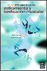 Libro 250 EJERCICIOS DE ESTIRAMIENTO Y TONIFICACION MUSCULAR