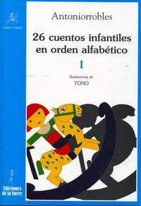 Libro 26 CUENTOS INFANTILES EN ORDEN ALFABETICO TOMO I
