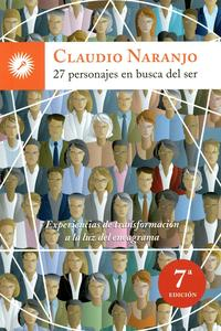 Libro 27 PERSONAJES EN BUSCA DEL SER: EXPERIENCIAS DE TRANSFORMACION A LA LUZ DEL ENEAGRAMA