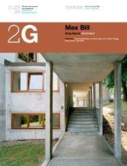 Libro 2G Nº 29-30: REVISTA INTERNACIONAL DE ARQUITECTURA = INTER NATIONAL ARCHITECTURE REVIEW: MAX BILL. ARQUITECTO