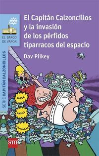 Libro 3 EL CAPITAN CALZONCILLOS Y LA INVASION DE LOS PERFIDOS TIPARRA- CO     DEL ESPACIO