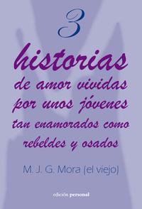 Libro 3 HISTORIAS DE AMOR VIVIDAS POR UNOS JÓVENES TAN ENAMORADOS COMO REBELDES Y OSADOS