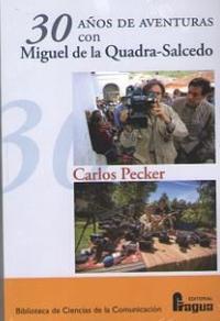 Libro 30 AÑOS DE AVENTURAS CON MIGUEL DE LA QUADRA-SALCEDO