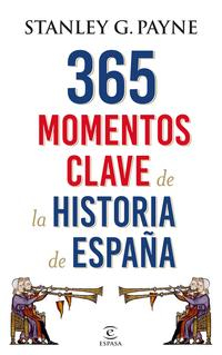 Libro 365 MOMENTOS CLAVE DE LA HISTORIA DE ESPAÑA