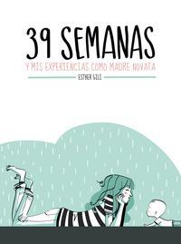 Libro 39 SEMANAS Y MIS EXPERIENCIAS COMO MADRE NOVATA