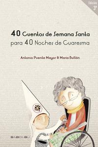 Libro 40 CUENTOS DE SEMANA SANTA PARA 40 NOCHES DE CUARESMA