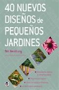 Libro 40 NUEVOS DISEÑOS DE PEQUEÑOS JARDINES: 40 EXCELENTES DISEÑOS DE DIFERENTES ESTILOS