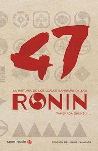 Libro 47 RONIN: LA HISTORIA DE LOS LEALES SAMURAIS DE AKO