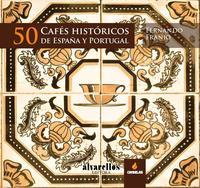 Libro 50 CAFES HISTORICOS DE ESPAÑA Y PORTUGAL