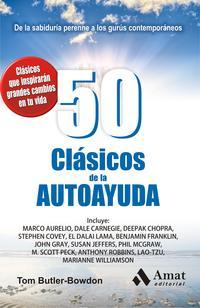 Libro 50 CLASICOS DE LA AUTOAYUDA: DE LA SABIDURIA PERENNE A LOS GURUS CONTEMPORANEOS