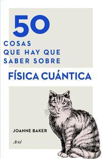 Libro 50 COSAS QUE HAY QUE SABER SOBRE FÍSICA CUÁNTICA