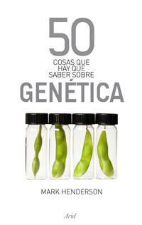 Libro 50 COSAS QUE HAY QUE SABER SOBRE GENETICA