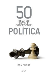Libro 50 COSAS QUE HAY QUE SABER SOBRE POLITICA
