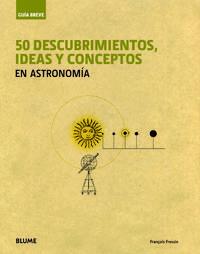 Libro 50 DESCUBRIMIENTOS, IDEAS Y CONCEPTOS EN ASTRONOMIA: GUIA BREVE