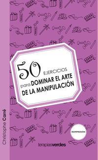 Libro 50 EJERCICIOS PARA DOMINAR EL ARTE DE LA MANIPULACION