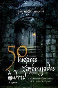 Libro 50 LUGARES EMBRUJADOS DE MADRID