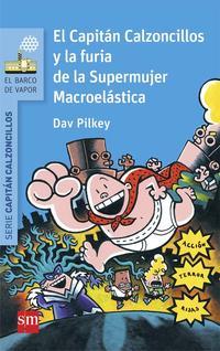 Libro 6 EL CAPITAN CALZONCILLOS Y LA FURIA DE LA SUPERMUJER MACROELAS-