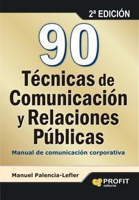 Libro 90 TECNICAS DE COMUNICACION Y RELACIONES PUBLICAS: MANUAL DE COMU NICACION CORPORATIVA