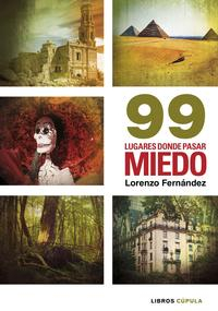 Libro 99 LUGARES DONDE PASAR MIEDO