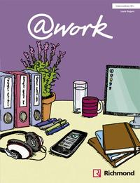 Libro @WORK 3 INTERMEDIATE STUDENT S BOOK BACHILLERATO ED 2013