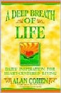 Libro A DEEP BREATH OF LIFE: DAILY INSPIRATION FOR HEART-CENTERED LIVIN G