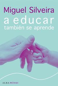 Libro A EDUCAR TAMBIEN SE APRENDE
