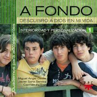 Libro A FONDO DESCUBRE A DIOS EN MI VIDA: CUADERNOS PARA ADOLESCENTES I NTERIORIDAD Y PERSONALIZACION I