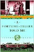 Libro A FORTUNE-TELLER TOLD ME: EARTHBOUND TRAVELS IN THE FAR EAST