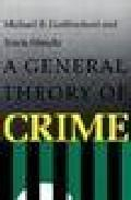 Libro A GENERAL THEORY OF CRIME