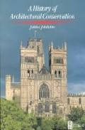 Libro A HISTORY OF ARCHITECTURAL CONSERVATION