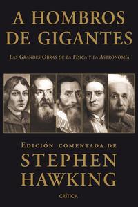 Libro A HOMBROS DE GIGANTES: LAS GRANDES OBRAS DE LA FISICA Y LA ASTRON OMIA