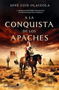 Libro A LA CONQUISTA DE LOS APACHES