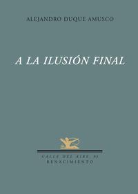 Libro A LA ILUSION FINAL