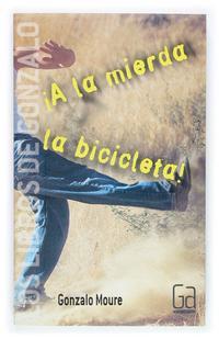 Libro A LA MIERDA LA BICICLETA