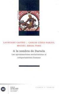 Libro A LA SOMBRA DE DARWIN: LAS APROXIMACIONES EVOLUCIONISTAS AL COMPO RTAMIENTO HUMANO