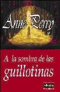 Libro A LA SOMBRA DE LAS GUILLOTINAS