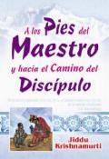 Libro A LOS PIES DEL MAESTRO Y HACIA EL CAMINO EL DISCIPULO