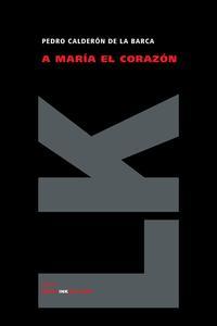 Libro A MARIA EL CORAZON